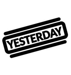 Yesterday black stamp vector