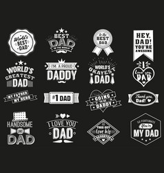 the variety of black and white dad signs isolated vector image vector image
