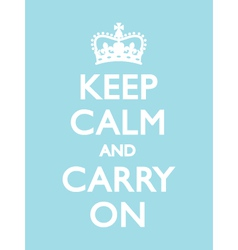 KEEP CALM CARRY ON Duck Egg vector image vector image