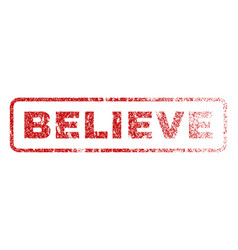 believe rubber stamp vector image