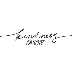 Kindness counts hand written monocolor lettering vector