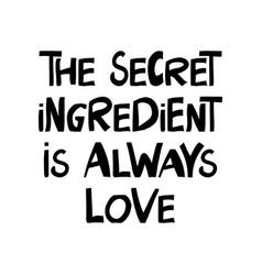 Secret ingredient is always love motivation vector