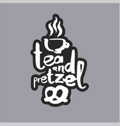 tea and pretzel white calligraphy lettering vector image