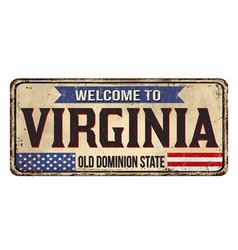 welcome to virginia vintage rusty metal sign vector image