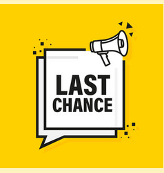 Last chance megaphone yellow banner in flat style vector