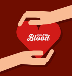 hands with heart donate blood campaign vector image