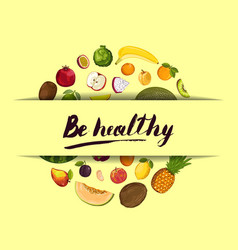 be healthy poster with fruit vector image