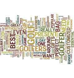 Best present for golfers text background word vector
