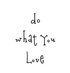 Do what you love motivational poster vector