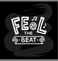 Feel beat white text on chalkboard vector