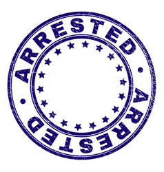 Grunge textured arrested round stamp seal vector