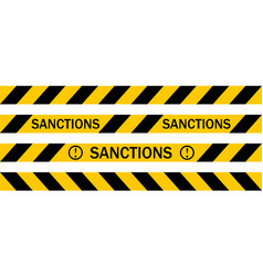 Yellow warning tape with the inscription sanctions vector