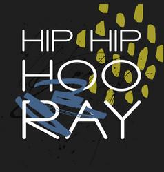 Hip hip hooray - decorative template vector