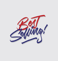 Best selling hand lettering typography vector
