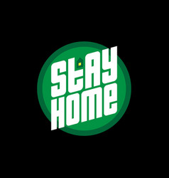 Stay at home - slogan with a house and a lighted vector