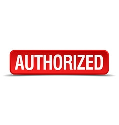 Authorized red three-dimensional square button vector