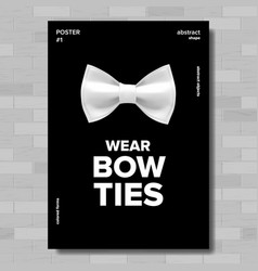 bow tie poster wear bow ties brick wall vector image