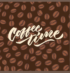 coffee time 4 vintage hand lettering typography vector image