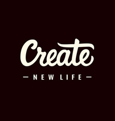 Create new life motivational phrase vector