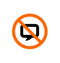 no chat forbidden talk sign prohibition symbol vector image
