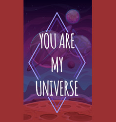 you are my universe valentines day vector image
