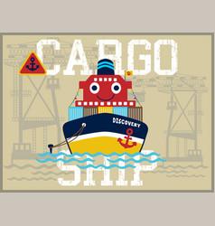 funny cargo ship cartoon in the port vector image
