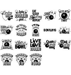 set bowling quotes bowling slogan vector image