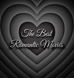 The Best Romantic Movies vector image vector image