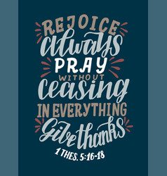 Hand lettering with bible verse rejoice always vector