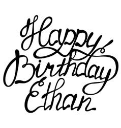 Happy birthday Ethan vector image