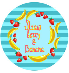 Strawberry and banana dessert round vector