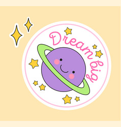cute fashion patch with dream big lettering on top vector image
