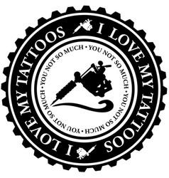 I love my tattoos vector
