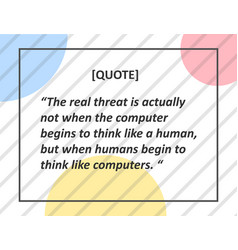 the real threat is actually not when the computer vector image