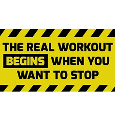 The real workout begins sign vector