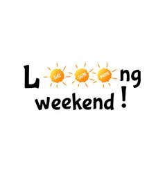 long weekend poster vector image