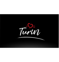 Turin city hand written text with red heart logo vector