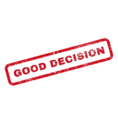 Good decision text rubber stamp vector