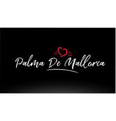 Palma de mallorca city hand written text with red vector