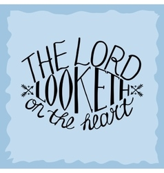 Bible background The Lord looketh on the heart vector image