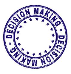 Grunge textured decision making round stamp seal vector