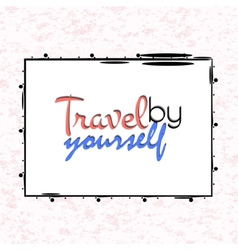 Travel yourself poster vector