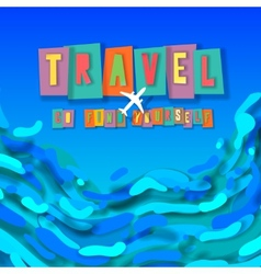 Travel concept background go find yourself vector