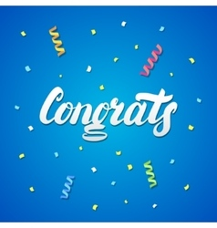Congrats hand written lettering with confetti and vector image