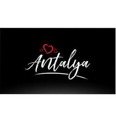 Antalya city hand written text with red heart logo vector