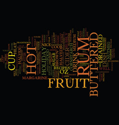 best recipes hot buttered rum fruit text vector image vector image