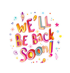 We will be back soon vector