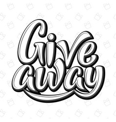 giveaway hand drawn sign handwritten 3d text vector image