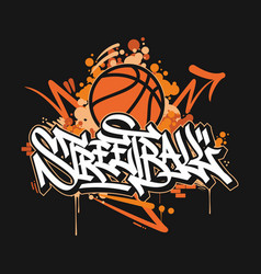 Graffiti style hand sketched word streetball vector