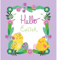 happy easter cute chickens eggs flowers frame vector image